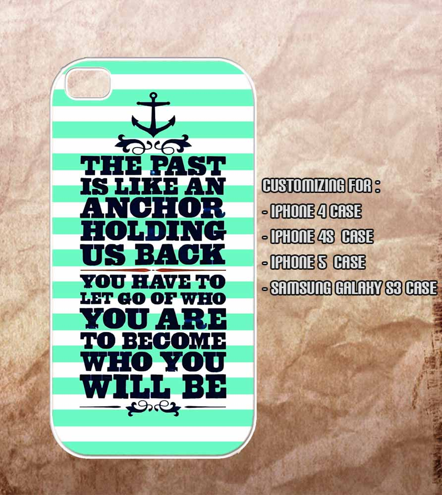 Samsung Quote Nautical Anchor Quote Iphone 4 Case  Iphone 4S Case  Iphone 5